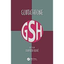 Glutathione (Oxidative Stress and Disease) (English Edition)