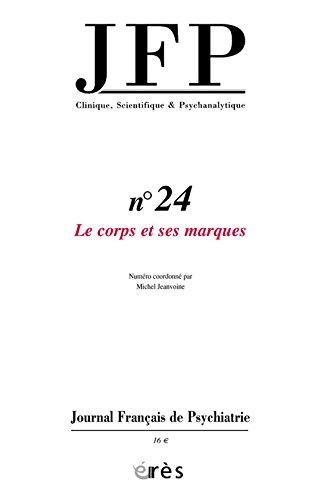 Journal Français de Psychiatrie, N° 24 : Le corps