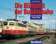 Preisvergleich Produktbild Die Blütezeit der Bundesbahn
