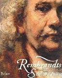 Rembrandts Selbstbildnisse - Rembrandt Harmensz van Rijn, Christopher White, Quentin Buvelot