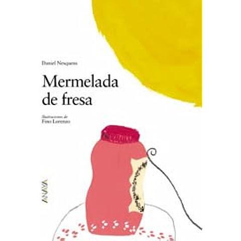 Mermelada de fresa (Cuentos, Mitos Y Libros-Regalo - Los Álbumes De Sopa De Libros)