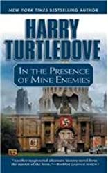 [In the Presence of Mine Enemies] (By: Harry Turtledove) [published: November, 2004]