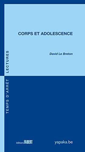 Corps et adolescence / David Le Breton.- [Paris] ; Bruxelles : Éditions Fabert : yapaka.be , 2016