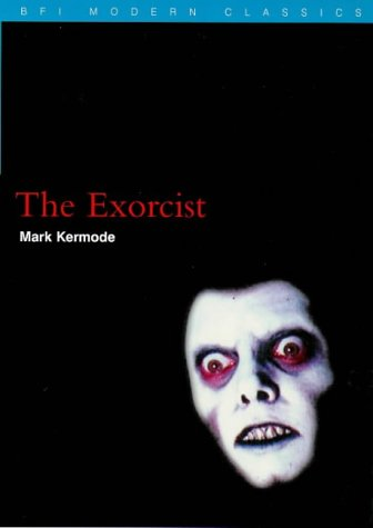 The Exorcist (BFI Modern Classics) por Mark Kermode