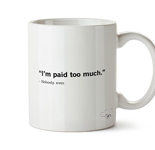 hippowarehouse-im-paid-too-much-nobody-ever-10oz-mug-cup