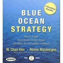 Blue Ocean Strategy Unabridged edition