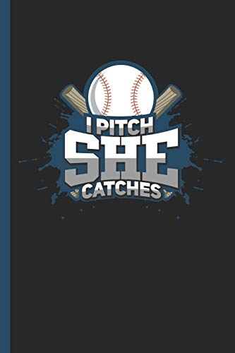 I Pitch She Catches: Notebook & Journal For Bullets Or Diary For Softball Enthusiasts & Athletes, Dot Grid Paper (120 Pages, 6x9