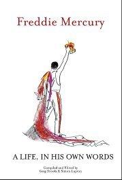 Freddie Mercury a Life, in His Own Words by Freddie Mercury (2006-08-02)