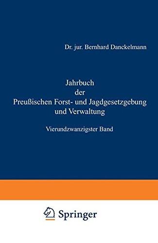 Jahrbuch der Preußischen Forst- und Jagdgesetzgebung und Verwaltung: Vierundzwanzigster Band