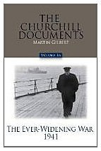 The Churchill Documents, Volume 16: The Ever-Widening War, 1941 by Winston S. Churchill (2011-05-01)