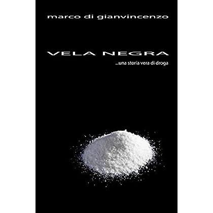 Vela Negra: Una Storia Di Droga