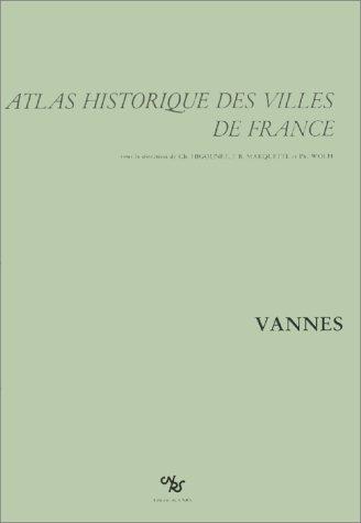 Atlas historique des villes de France : Vannes