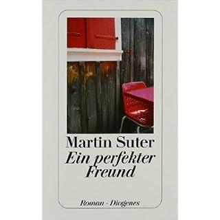 Ein perfekter Freund von Martin Suter ( 31. Oktober 2003 )