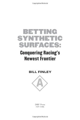 Betting Synthetic Surfaces: Conquering Racing's Newest Frontier por Bill Finley
