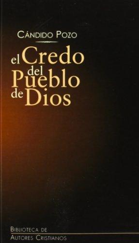El credo del pueblo de Dios: Comentario teológico (MINOR)