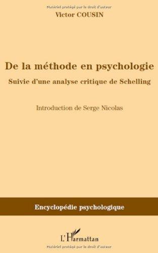 De la méthode en psychologie : Suivie d'une analyse critique de Schelling