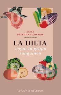 Descargar Libro Dieta segun tu grupo sanguineo, la (e.a.) (SALUD Y VIDA NATURAL) de ANITA HESSMANN-KOSARIS