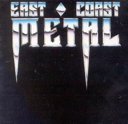 East Coast Metal by Various Artists, Arsenal, Believer, Rage Of Angels, Second...