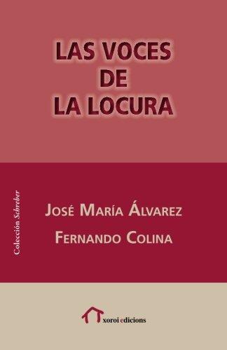 Las voces de la locura (Colección Schreber) por José María Álvarez, Fernando Colina