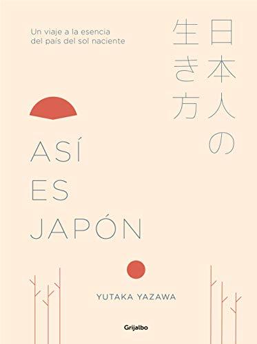 Así es Japón: Un viaje a la esencia del país del sol naciente (Ocio y entretenimiento)