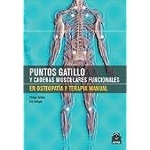 PUNTOS GATILLO Y CADENAS MUSCULARES FUNCIONALES EN OSTEOPATÍA Y TERAPIA MANUAL (Bicolor). (Medicina)