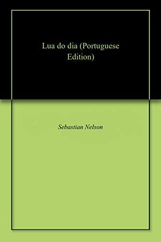 Lua do dia (Portuguese Edition)