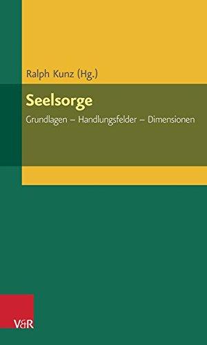 Seelsorge: Grundlagen - Handlungsfelder - Dimensionen (ELEMENTAR. Arbeitsfelder im Pfarramt)