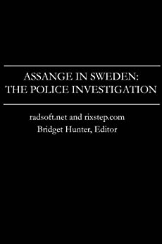 Assange in Sweden: The Police Investigation (English Edition) di [Radsoft, Rixstep]