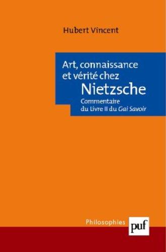 Art, connaissance et vrit chez Nietzsche : Commentaire du Livre II du Gai Savoir