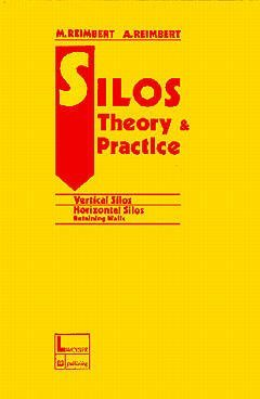 Silos theory and practice : Vertical silos, horizontal silos, retaining walls par Reimbert