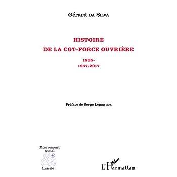 Histoire de la CGT-Force ouvrière: 1895- 1947-2017