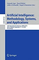 [(Artificial Intelligence: Methodology, Systems, and Applications : 16th International Conference, Aimsa 2014, Varna, Bulgaria, September 11-13, 2014, Proceedings)] [Edited by Gennady Agre ] published on (September, 2014)