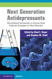 Next Generation Antidepressants: Moving Beyond Monoamines to Discover Novel Treatment Strategies for Mood Disorders (Cambridge Medicine (Hardcover))