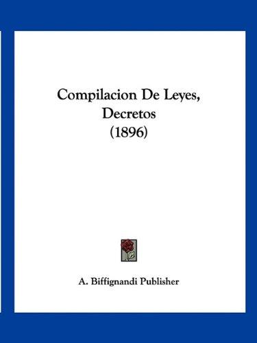 Compilacion de Leyes, Decretos (1896) por Santa Fe Argentina