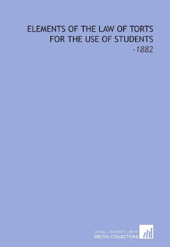 Elements of the Law of Torts for the Use of Students: -1882