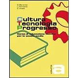 Cultura, tecnologia, progresso. Corso di educazione tecnica. Con quaderno di apprendimento. Modulo A. Per la Scuola media