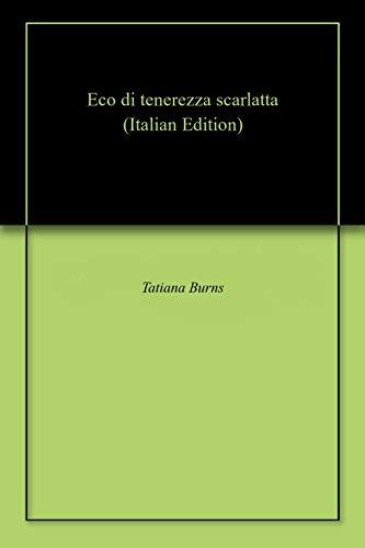 Descargar De Torrent Eco di tenerezza scarlatta Epub Gratis 2019