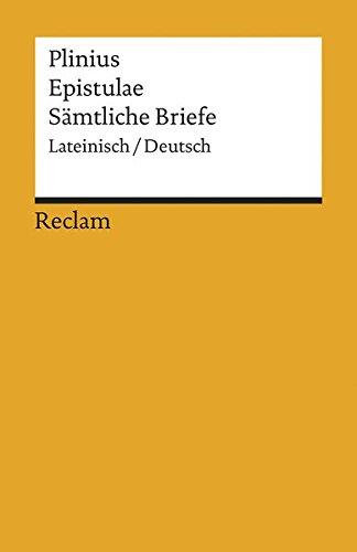 Epistulae / Sämtliche Briefe: Lateinisch / Deutsch (Reclams Universal-Bibliothek)