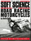 Soft Science of Road Racing Motor Cycles: Technical Procedures and Workbook for Road Racing Motor Cycles