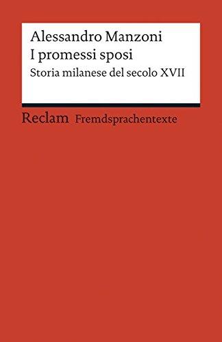 I promessi sposi: Storia milanese del secolo XVII. Edizione ridotta (Fremdsprachentexte) (Reclams Universal-Bibliothek)