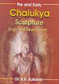 Pre and Early Chalukya Sculpture por R.H. Kulkurni