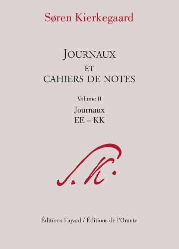 Journaux et cahiers de notes, volume 2: Journaux EE à KK