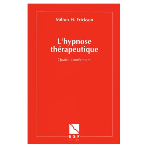 L'HYPNOSE THERAPEUTIQUE. : Quatre conférences