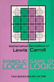 Symbolic Logic and the Game of Logic (Dover Recreational Math) 1st (first) Edition by Carroll, Lewis published by Dover Publications (1958)