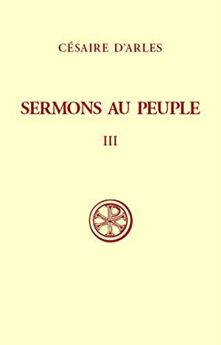 Sermons au peuple - tome 3 (Sermons 56-80) (3) par Cesaire d'arles