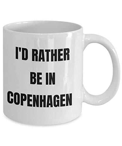 Copenhagen Tasse Id Rather Be In Copenhagen Kaffeetasse Gag Geschenke Geschenkidee Geschenk Korb für Männer oder Frauen (Starbuck-kaffee-geschenk-korb)