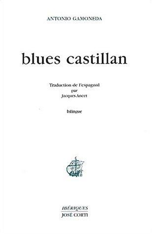 Blues castillan : Edition bilingue français-espagnol par Antonio Gamoneda