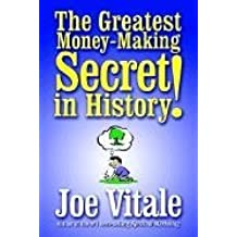 The Greatest Money-Making Secret in History! by Joe Vitale (2003-04-11)
