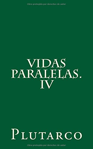 Vidas paralelas. IV: Volume 4
