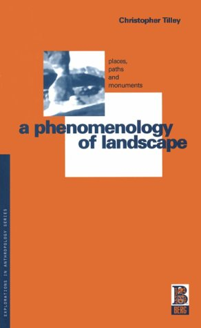 A Phenomenology of Landscape: Places, Paths and Monuments (Explorations in Anthropology) por Christopher Y. Tilley